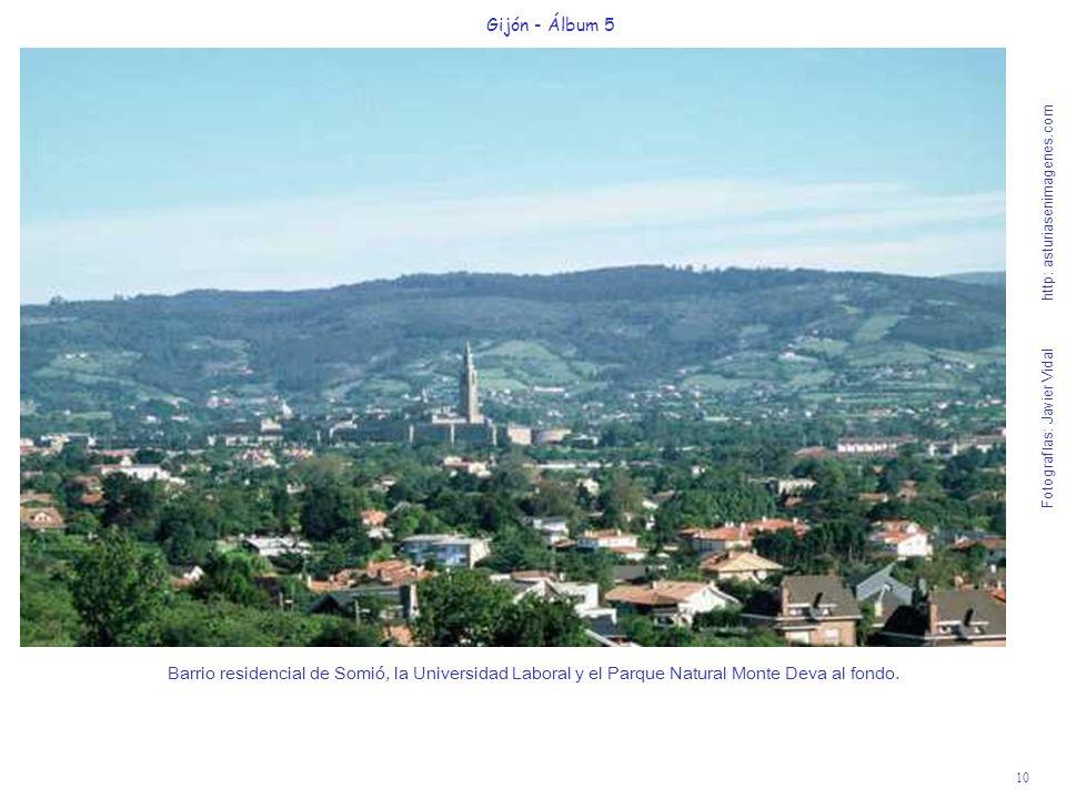 10 Gijón - Álbum 5 Fotografías: Javier Vidal http: asturiasenimagenes.com Barrio residencial de Somió, la Universidad Laboral y el Parque Natural Mont