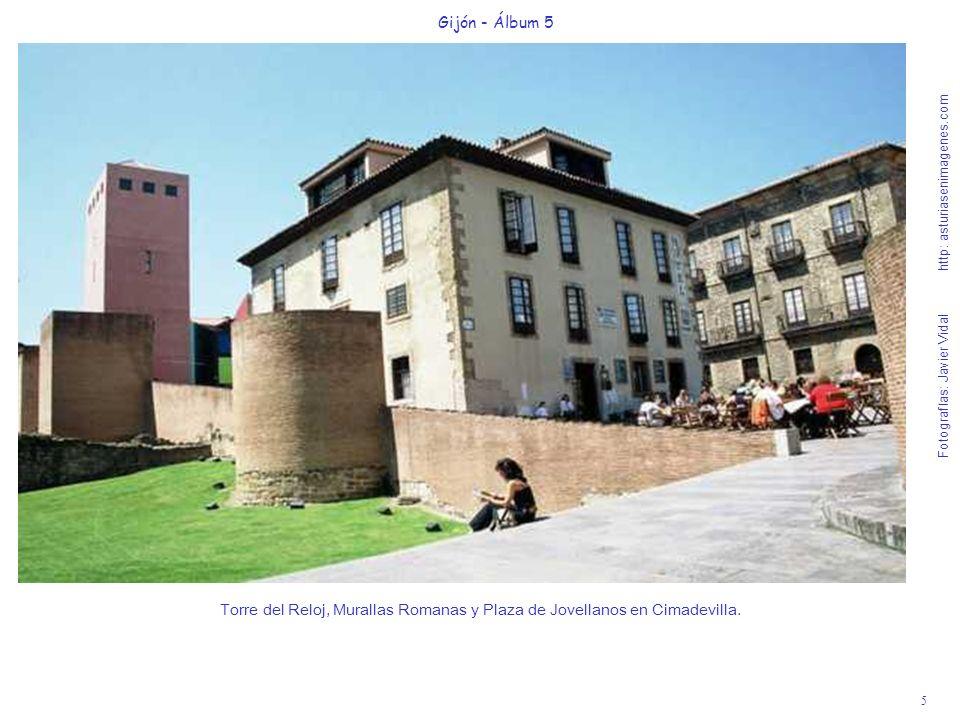 5 Gijón - Álbum 5 Fotografías: Javier Vidal http: asturiasenimagenes.com Torre del Reloj, Murallas Romanas y Plaza de Jovellanos en Cimadevilla.