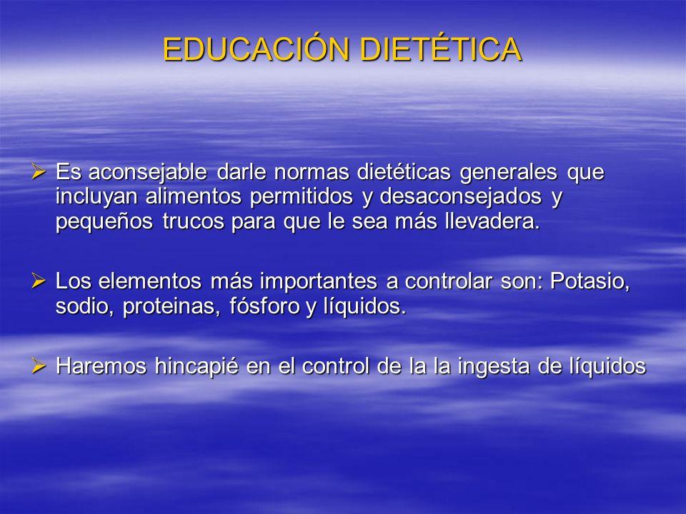 EDUCACIÓN DIETÉTICA Potasio : puede causar graves problemas, deben conocer que alimentos son más ricos en este elemento y como pueden disminuir su concentración.