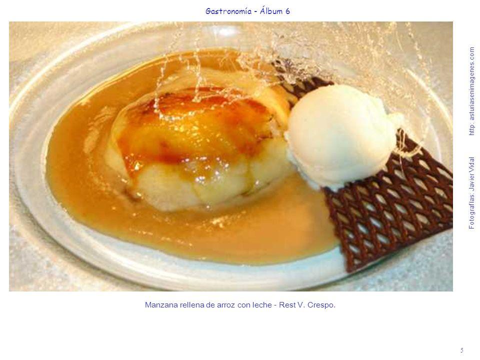 5 Gastronomía - Álbum 6 Fotografías: Javier Vidal http: asturiasenimagenes.com Manzana rellena de arroz con leche - Rest V.