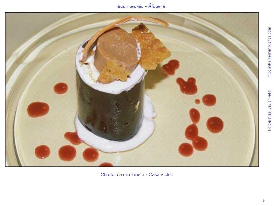 9 Gastronomía - Álbum 6 Fotografías: Javier Vidal http: asturiasenimagenes.com Charlota a mi manera - Casa Victor.