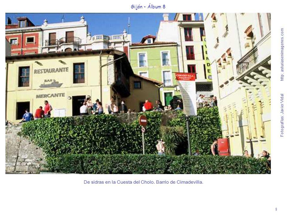 8 Gijón - Álbum 8 Fotografías: Javier Vidal http: asturiasenimagenes.com De sidras en la Cuesta del Cholo. Barrio de Cimadevilla.
