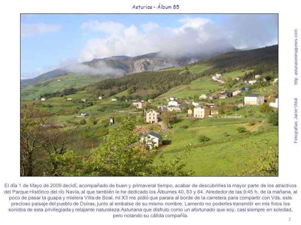2 Asturias - Álbum 85 Fotografías: Javier Vidal http: asturiasenimagenes.com El día 1 de Mayo de 2009 decidí, acompañado de buen y primaveral tiempo,