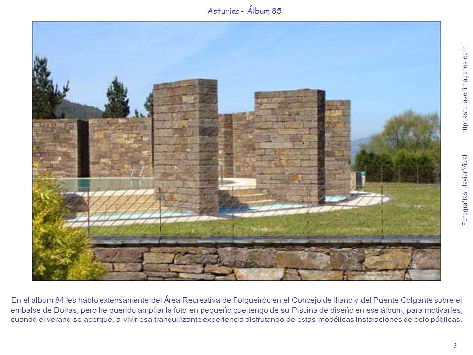 4 Asturias - Álbum 85 Fotografías: Javier Vidal http: asturiasenimagenes.com Enfrente del Área Recreativa de Folgueiróu, sale una carreterina con excelentes vistas y sin ningún peligro hacia un lugar Mítico, situado a 13 Km.