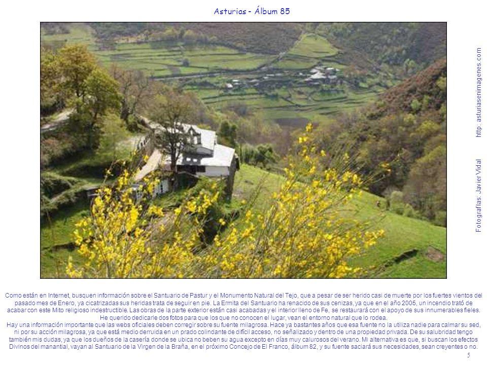 5 Asturias - Álbum 85 Fotografías: Javier Vidal http: asturiasenimagenes.com Como están en Internet, busquen información sobre el Santuario de Pastur