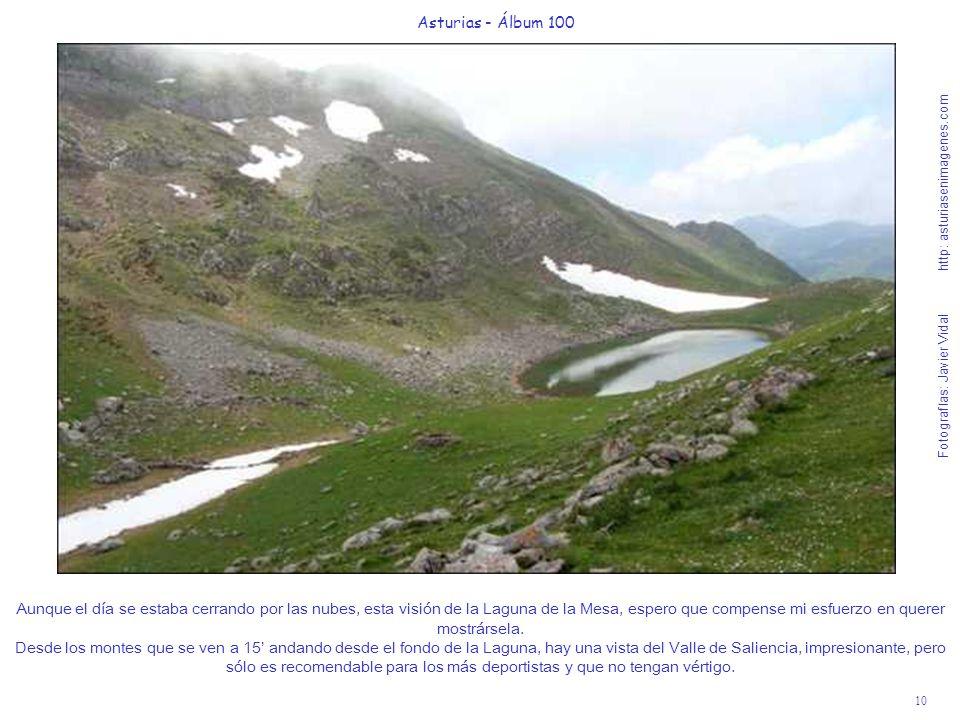 10 Asturias - Álbum 100 Fotografías: Javier Vidal http: asturiasenimagenes.com Aunque el día se estaba cerrando por las nubes, esta visión de la Lagun
