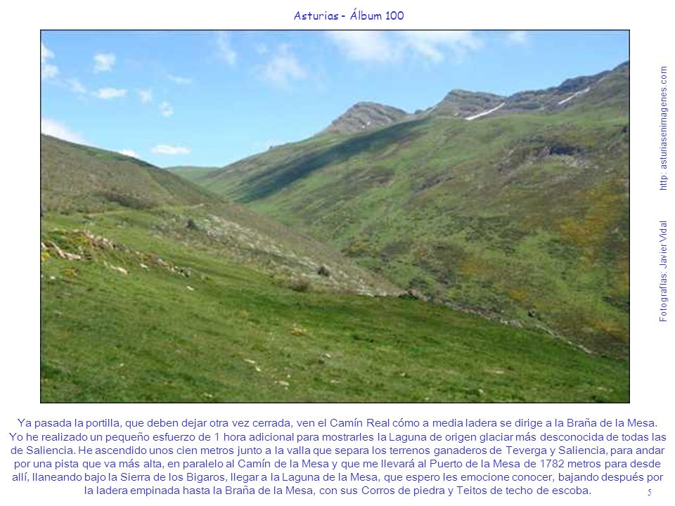 6 Asturias - Álbum 100 Fotografías: Javier Vidal http: asturiasenimagenes.com En esta foto les muestro el altiplano ganadero del Puerto de la Mesa, límite entre Asturias y León.
