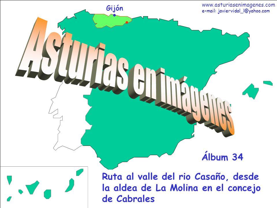 1 Asturias - Álbum 34 Gijón Ruta al valle del rio Casaño, desde la aldea de La Molina en el concejo de Cabrales Álbum 34 www.asturiasenimagenes.com e-mail: javiervidal_l@yahoo.com