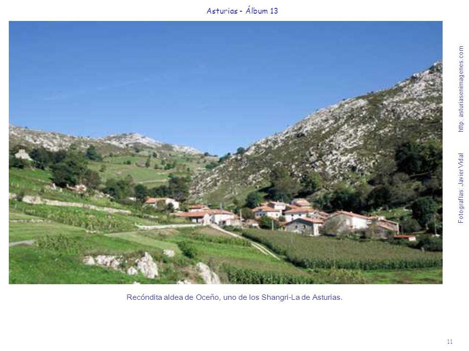 11 Asturias - Álbum 13 Fotografías: Javier Vidal http: asturiasenimagenes.com Recóndita aldea de Oceño, uno de los Shangri-La de Asturias.
