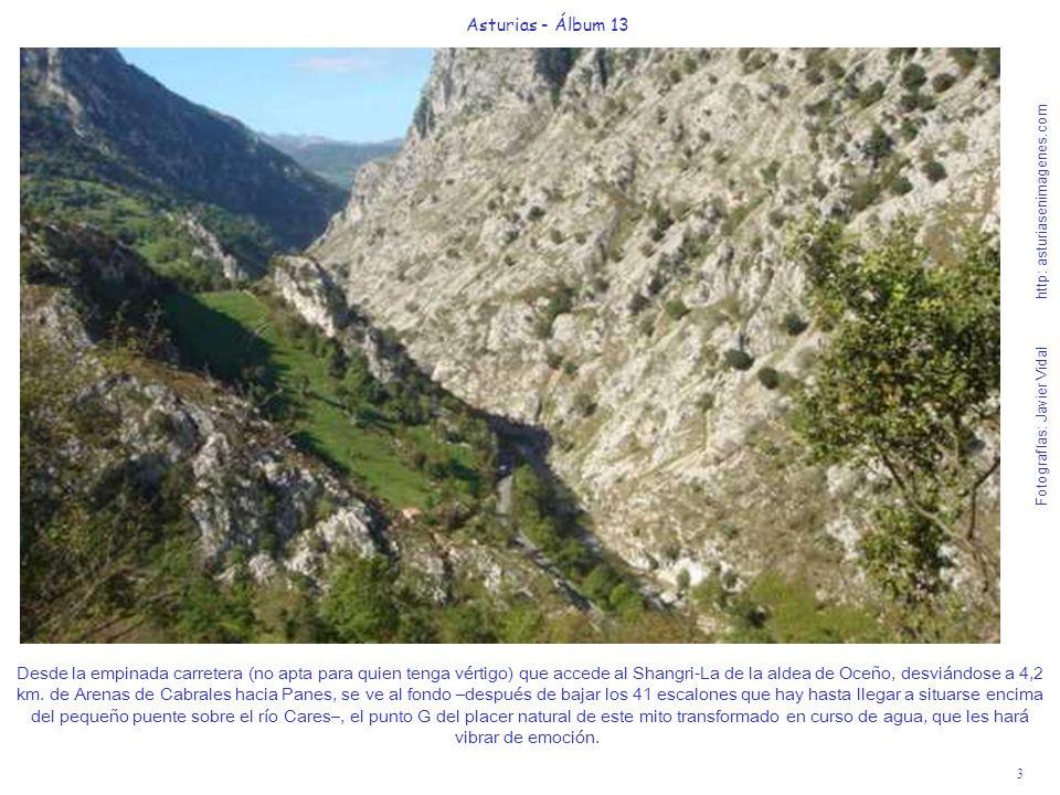 3 Asturias - Álbum 13 Fotografías: Javier Vidal http: asturiasenimagenes.com Desde la empinada carretera (no apta para quien tenga vértigo) que accede