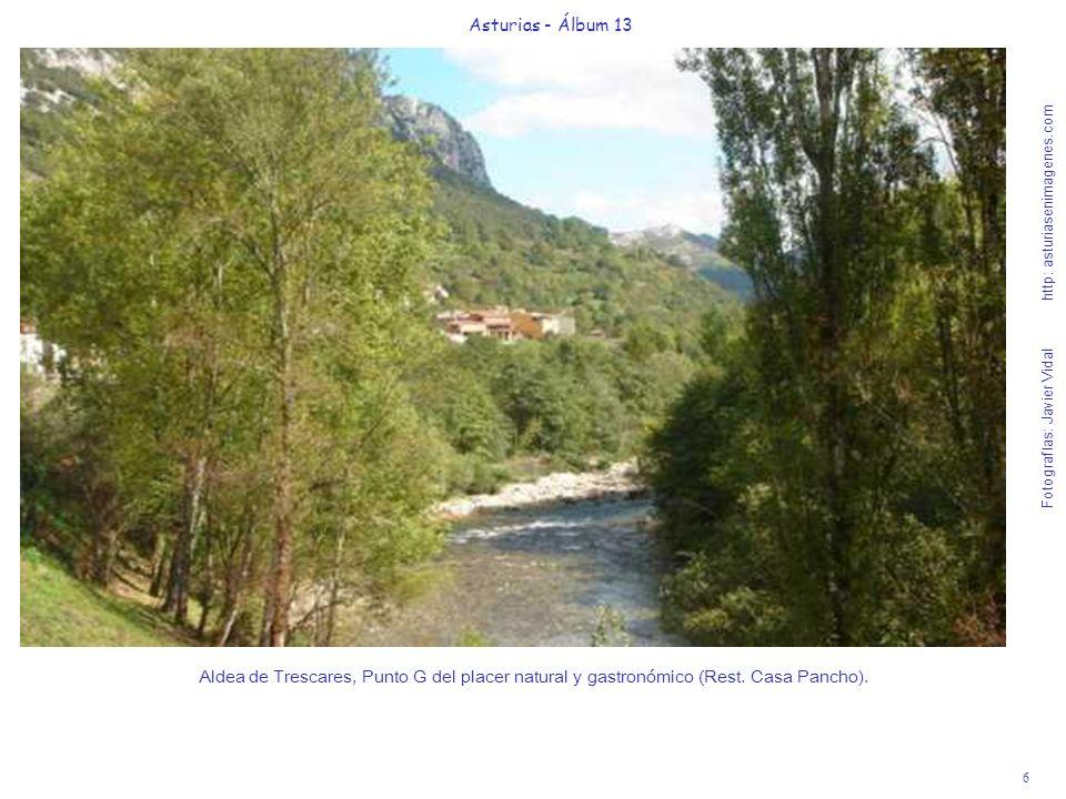 6 Asturias - Álbum 13 Fotografías: Javier Vidal http: asturiasenimagenes.com Aldea de Trescares, Punto G del placer natural y gastronómico (Rest. Casa