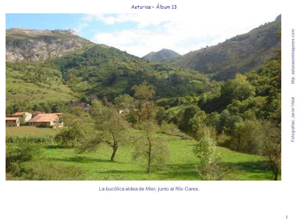 8 Asturias - Álbum 13 Fotografías: Javier Vidal http: asturiasenimagenes.com La bucólica aldea de Mier, junto al Río Cares.