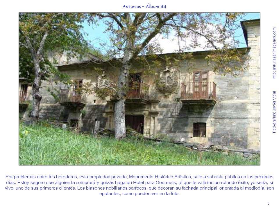 5 Asturias - Álbum 88 Fotografías: Javier Vidal http: asturiasenimagenes.com Por problemas entre los herederos, esta propiedad privada, Monumento Hist