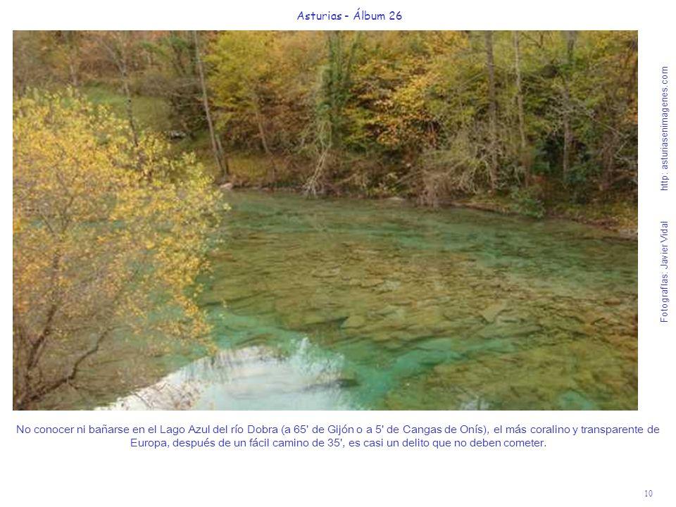 10 Asturias - Álbum 26 Fotografías: Javier Vidal http: asturiasenimagenes.com No conocer ni bañarse en el Lago Azul del río Dobra (a 65' de Gijón o a