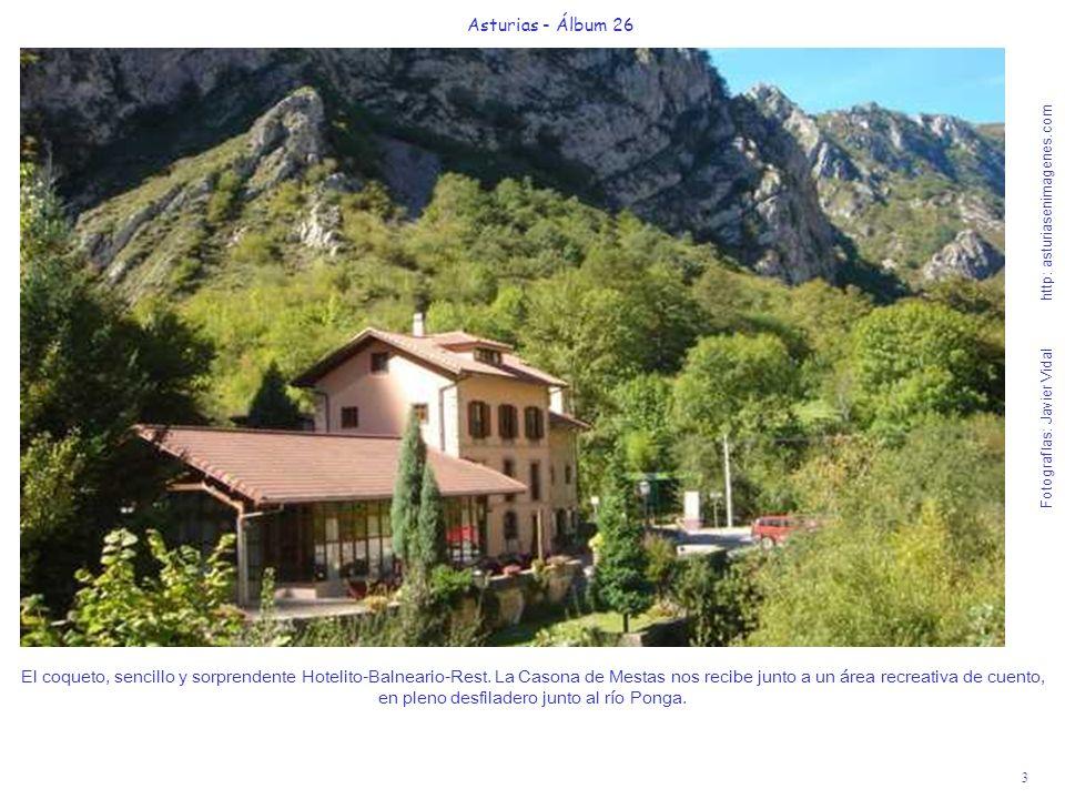 3 Asturias - Álbum 26 Fotografías: Javier Vidal http: asturiasenimagenes.com El coqueto, sencillo y sorprendente Hotelito-Balneario-Rest. La Casona de