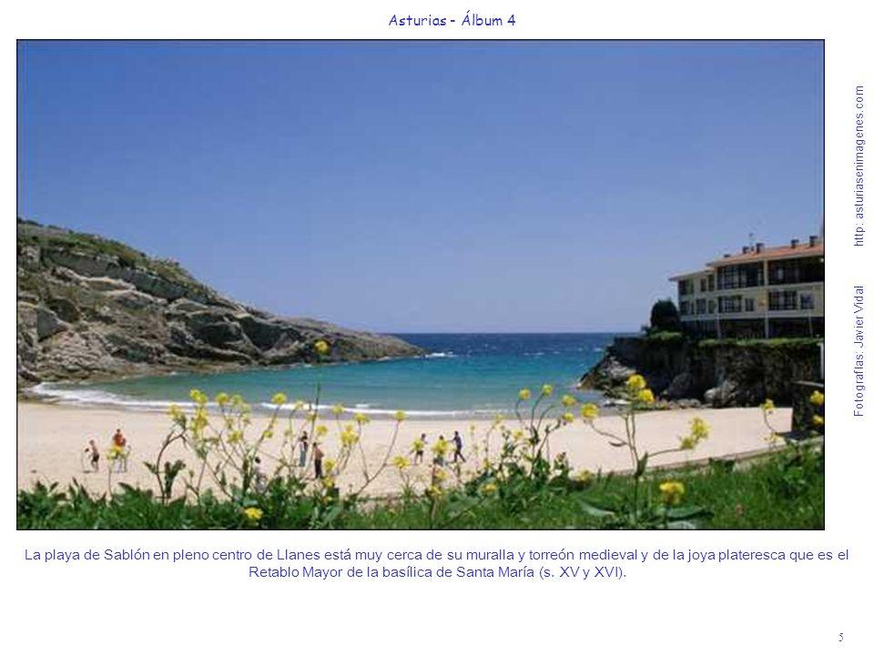 5 Asturias - Álbum 4 Fotografías: Javier Vidal http: asturiasenimagenes.com La playa de Sablón en pleno centro de Llanes está muy cerca de su muralla