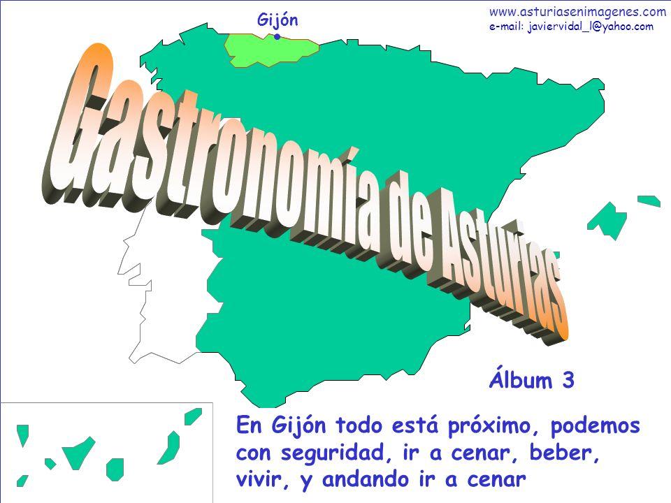 1 Gastronomía - Álbum 3 Gijón En Gijón todo está próximo, podemos con seguridad, ir a cenar, beber, vivir, y andando ir a cenar Álbum 3 www.asturiasen