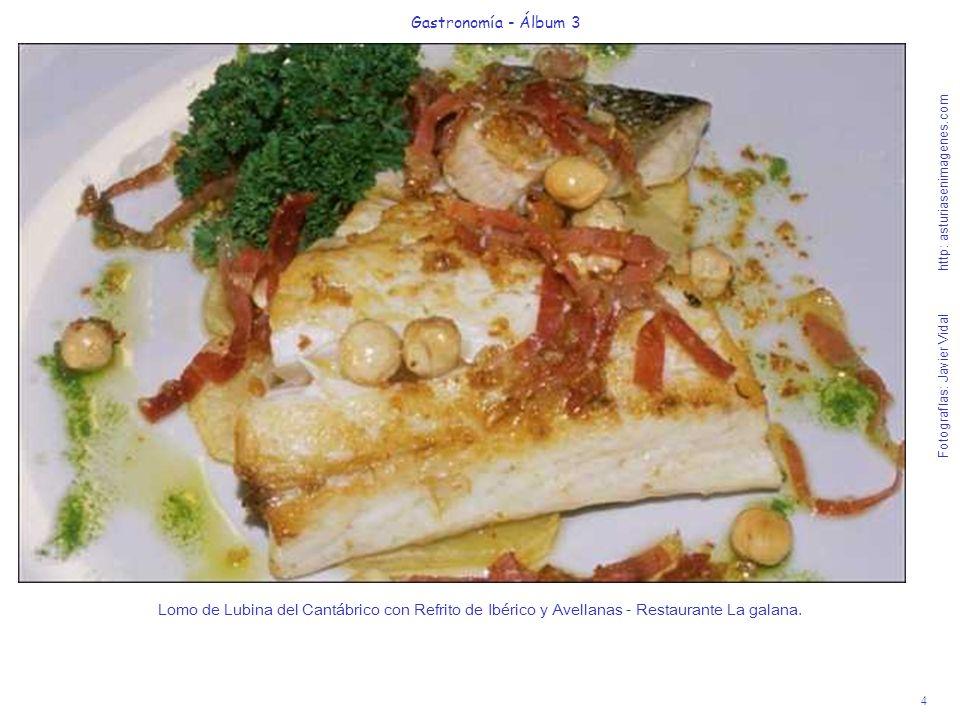 5 Gastronomía - Álbum 3 Fotografías: Javier Vidal http: asturiasenimagenes.com Pixín (rape) a la parrilla con almejas y salteado de hongos - Rest.