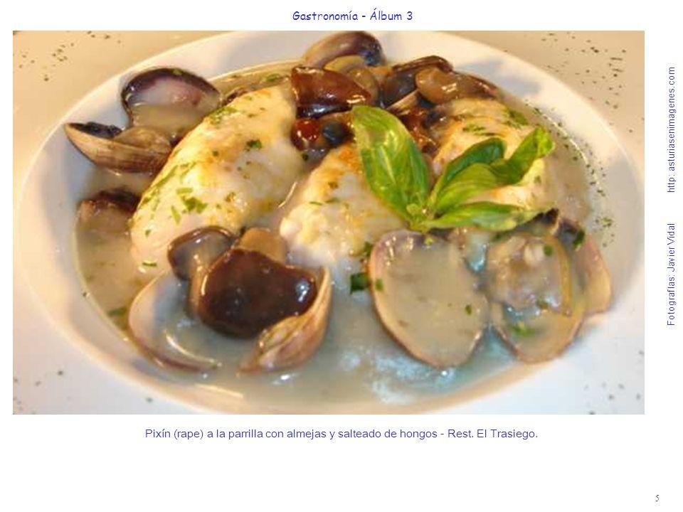 5 Gastronomía - Álbum 3 Fotografías: Javier Vidal http: asturiasenimagenes.com Pixín (rape) a la parrilla con almejas y salteado de hongos - Rest. El