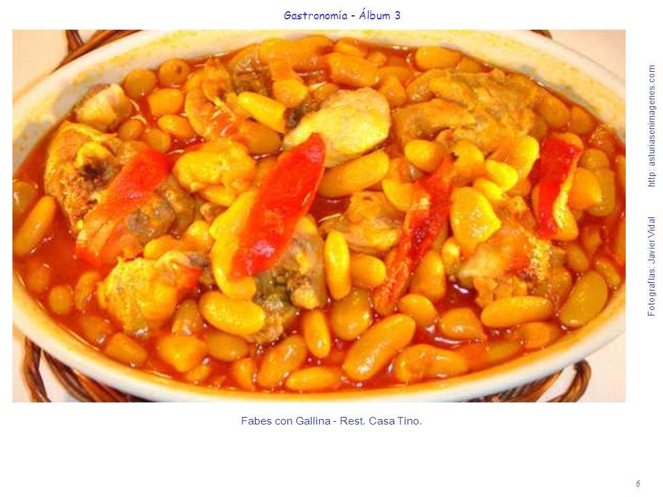 6 Gastronomía - Álbum 3 Fotografías: Javier Vidal http: asturiasenimagenes.com Fabes con Gallina - Rest. Casa Tino.