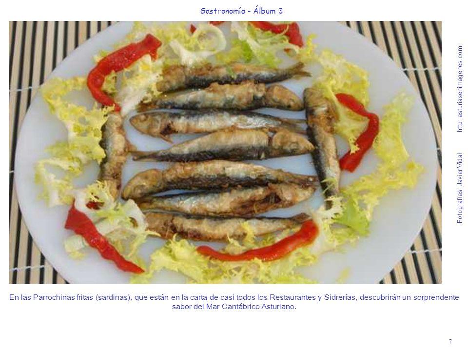 7 Gastronomía - Álbum 3 Fotografías: Javier Vidal http: asturiasenimagenes.com En las Parrochinas fritas (sardinas), que están en la carta de casi tod