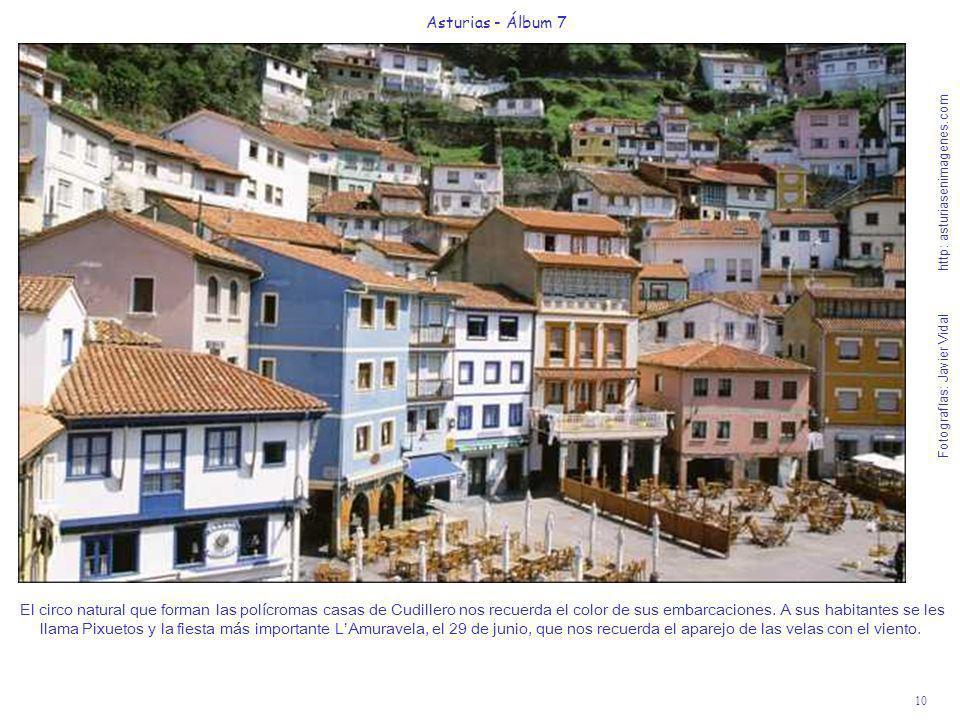 10 Asturias - Álbum 7 Fotografías: Javier Vidal http: asturiasenimagenes.com El circo natural que forman las polícromas casas de Cudillero nos recuerd