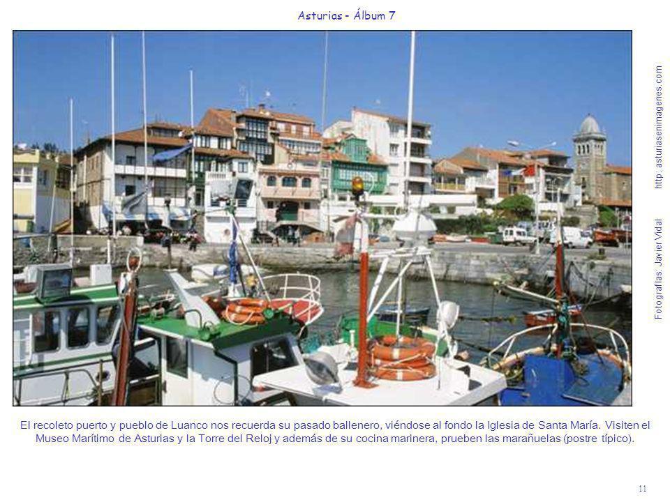 11 Asturias - Álbum 7 Fotografías: Javier Vidal http: asturiasenimagenes.com El recoleto puerto y pueblo de Luanco nos recuerda su pasado ballenero, v