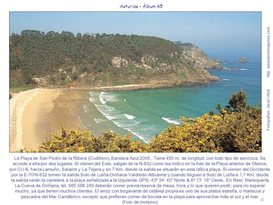 11 Asturias - Álbum 45 Fotografías: Javier Vidal http: asturiasenimagenes.com La Playa de Cadavedo tiene una longitud de 400 metros y está en el concejo de Valdés.