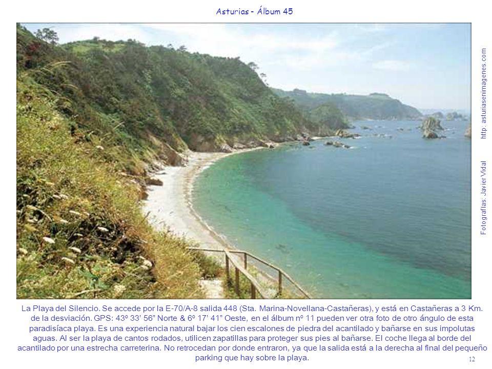 12 Asturias - Álbum 45 Fotografías: Javier Vidal http: asturiasenimagenes.com La Playa del Silencio. Se accede por la E-70/A-8 salida 448 (Sta. Marina