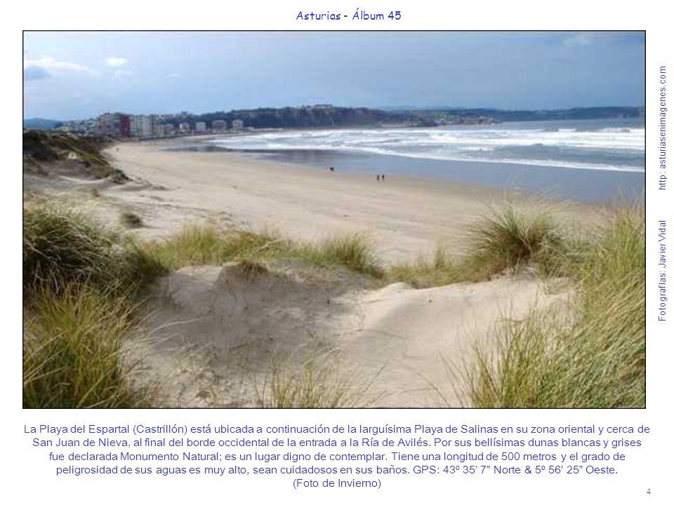 5 Asturias - Álbum 45 Fotografías: Javier Vidal http: asturiasenimagenes.com La Playa de Salinas es un amplio arenal situado muy cerca de Avilés que tiene una longitud de 2.200 metros, se une a la Playa del Espartal y es perfecta para caminar y tomar el sol, la zona menos peligrosa de la playa es la Occidental que recojo en la foto junto al Museo de Anclas del Cabo La Peñona.