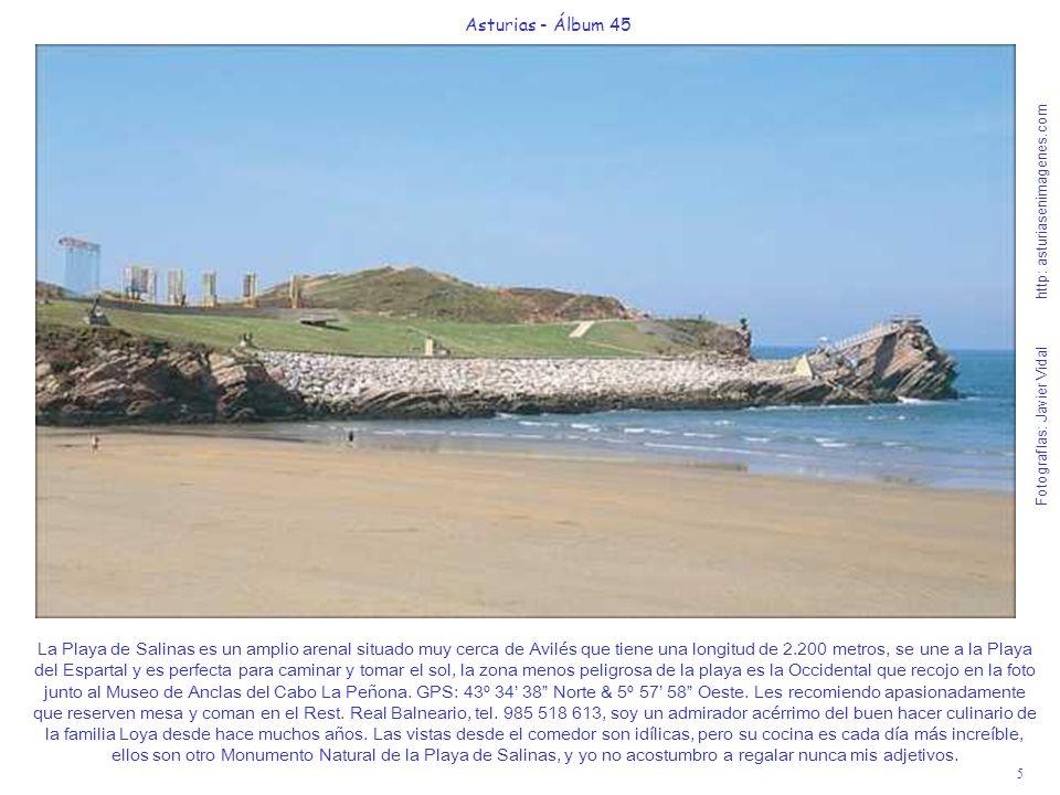 6 Asturias - Álbum 45 Fotografías: Javier Vidal http: asturiasenimagenes.com El Playón de Bayas en Castrillón, es un Monumento Natural con una longitud de su arenal de 2.800 m.