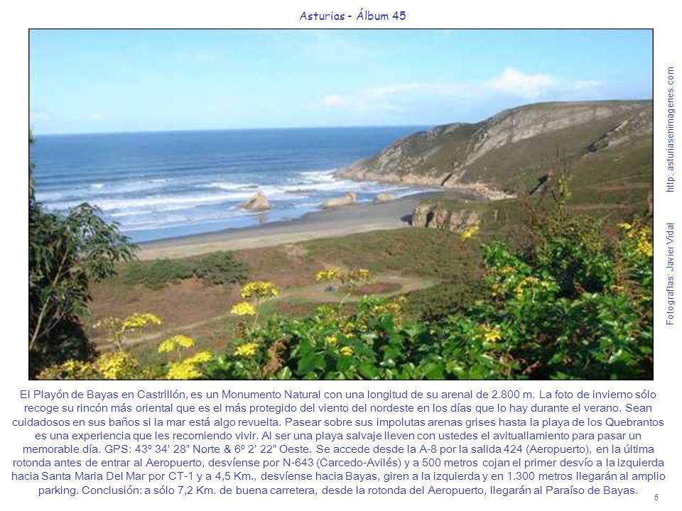 7 Asturias - Álbum 45 Fotografías: Javier Vidal http: asturiasenimagenes.com La Playa de los Quebrantos tiene una longitud de 900 metros.