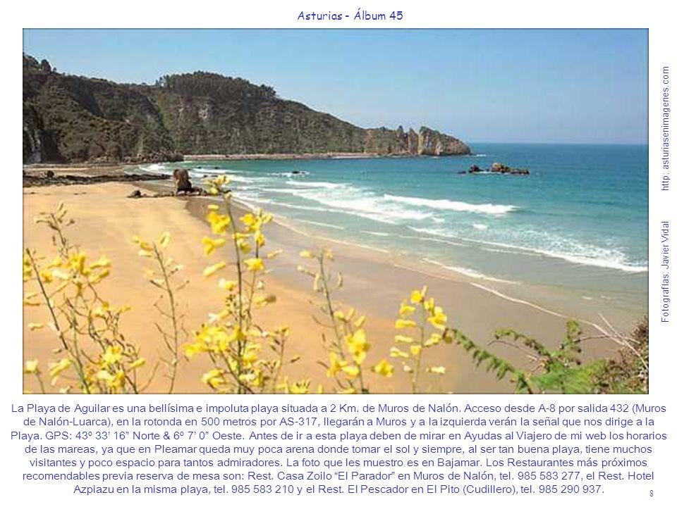 9 Asturias - Álbum 45 Fotografías: Javier Vidal http: asturiasenimagenes.com La Playa de Oleiros es una joya de la naturaleza salvaje de la costa Astur, que está dentro del Paisaje Protegido de la Costa Occidental.