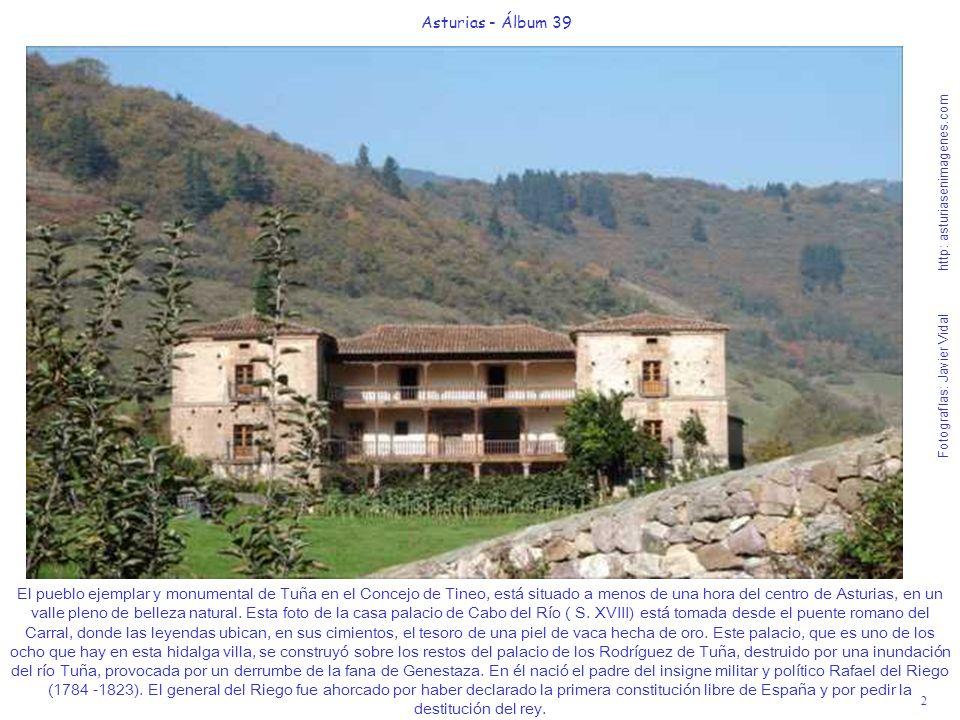 2 Asturias - Álbum 39 Fotografías: Javier Vidal http: asturiasenimagenes.com El pueblo ejemplar y monumental de Tuña en el Concejo de Tineo, está situ
