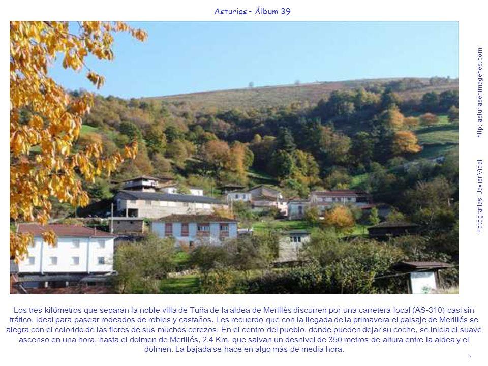 5 Asturias - Álbum 39 Fotografías: Javier Vidal http: asturiasenimagenes.com Los tres kilómetros que separan la noble villa de Tuña de la aldea de Mer