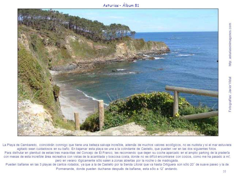 10 Asturias - Álbum 81 Fotografías: Javier Vidal http: asturiasenimagenes.com La Playa de Cambaredo, coincidirán conmigo que tiene una belleza salvaje