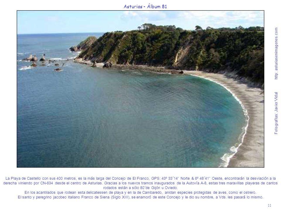 11 Asturias - Álbum 81 Fotografías: Javier Vidal http: asturiasenimagenes.com La Playa de Castello con sus 400 metros, es la más larga del Concejo de