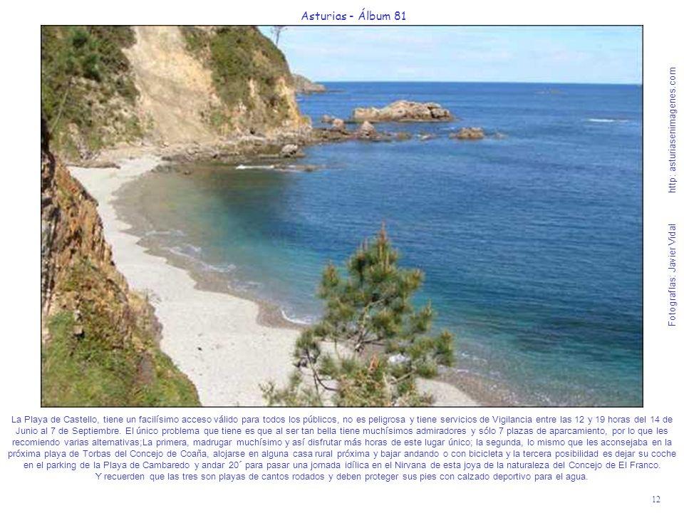 12 Asturias - Álbum 81 Fotografías: Javier Vidal http: asturiasenimagenes.com La Playa de Castello, tiene un facilísimo acceso válido para todos los p