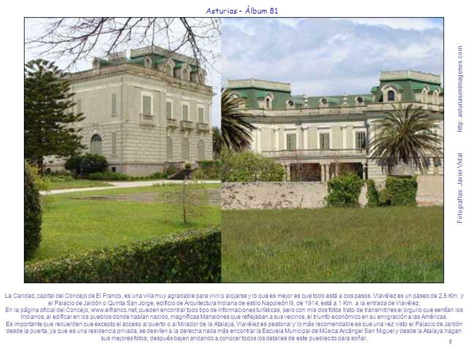 6 Asturias - Álbum 81 Fotografías: Javier Vidal http: asturiasenimagenes.com La Caridad, capital del Concejo de El Franco, es una villa muy agradable