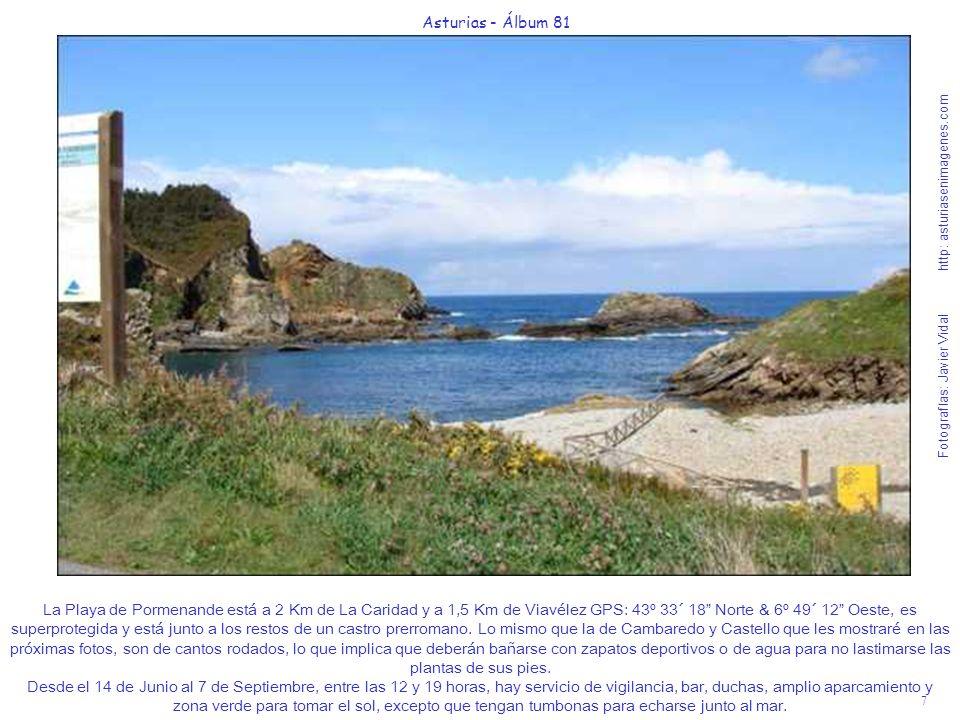 7 Asturias - Álbum 81 Fotografías: Javier Vidal http: asturiasenimagenes.com La Playa de Pormenande está a 2 Km de La Caridad y a 1,5 Km de Viavélez G
