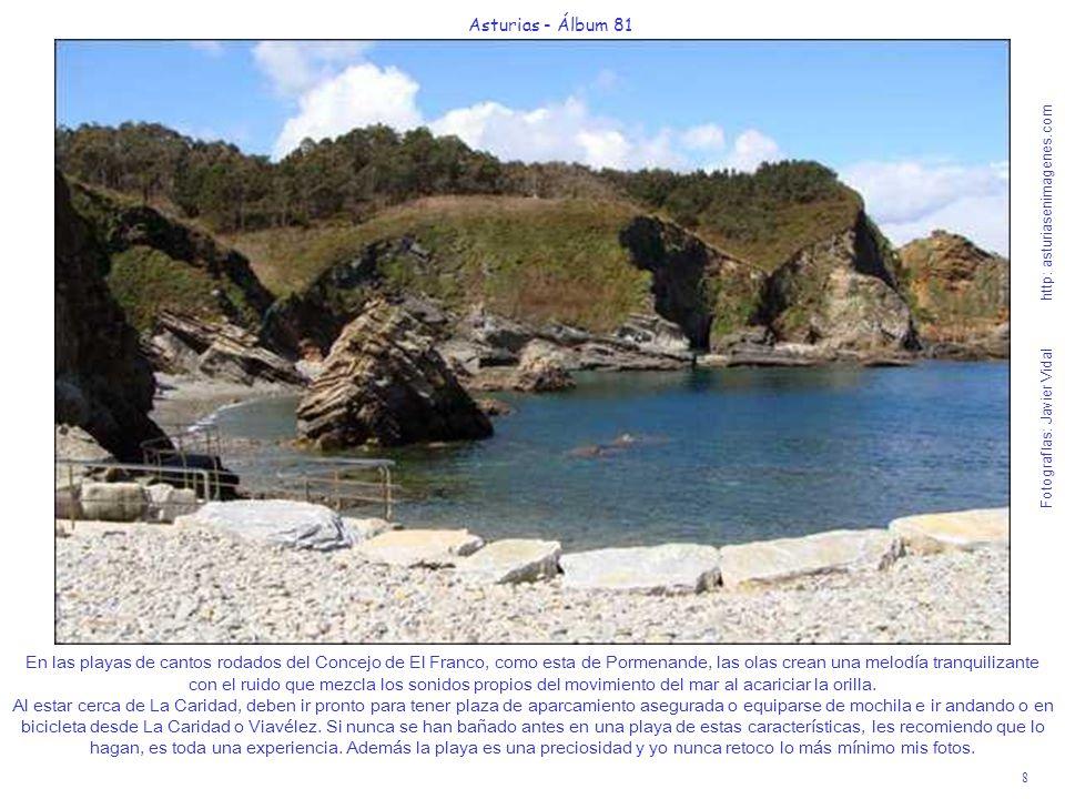 8 Asturias - Álbum 81 Fotografías: Javier Vidal http: asturiasenimagenes.com En las playas de cantos rodados del Concejo de El Franco, como esta de Po