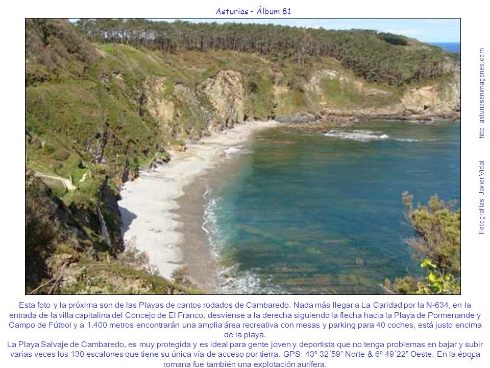 9 Asturias - Álbum 81 Fotografías: Javier Vidal http: asturiasenimagenes.com Esta foto y la próxima son de las Playas de cantos rodados de Cambaredo.