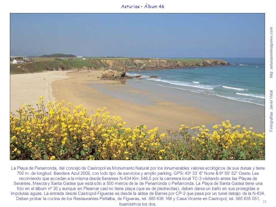 11 Asturias - Álbum 46 Fotografías: Javier Vidal http: asturiasenimagenes.com La Playa de Penarronda, del concejo de Castropol es Monumento Natural po