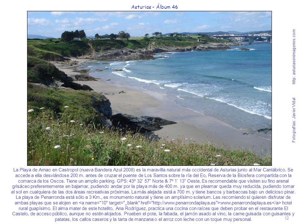 12 Asturias - Álbum 46 Fotografías: Javier Vidal http: asturiasenimagenes.com La Playa de Arnao en Castropol (nueva Bandera Azul 2008) es la maravilla