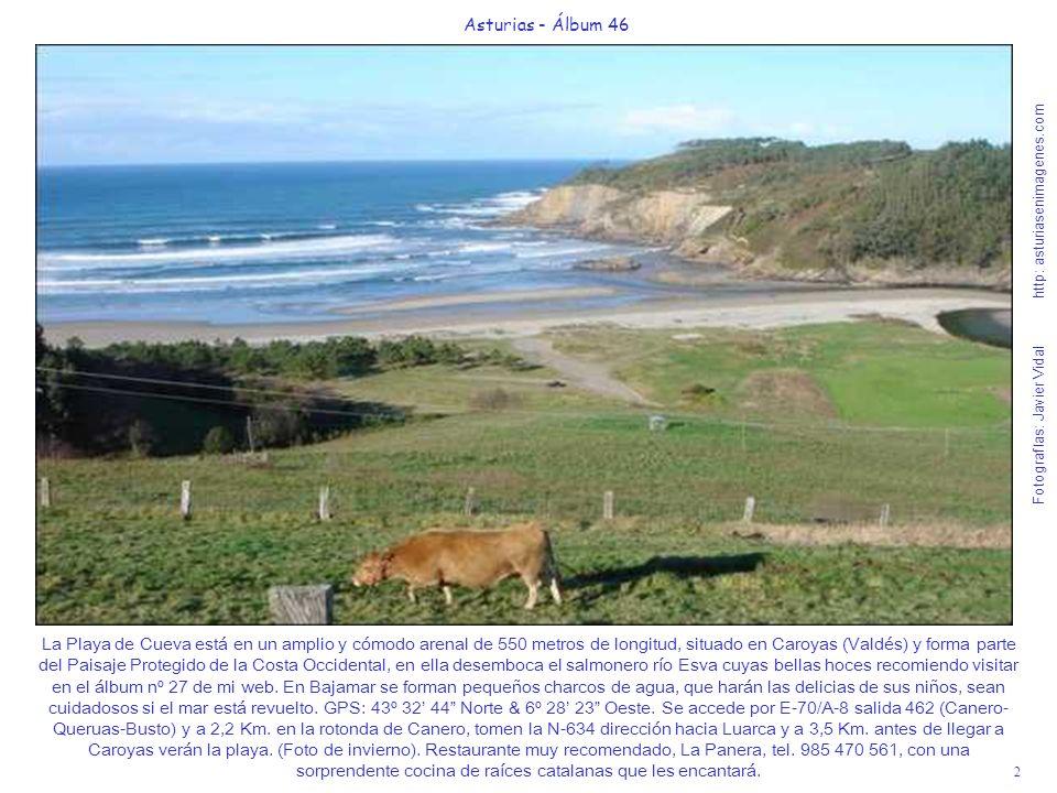 2 Asturias - Álbum 46 Fotografías: Javier Vidal http: asturiasenimagenes.com La Playa de Cueva está en un amplio y cómodo arenal de 550 metros de long