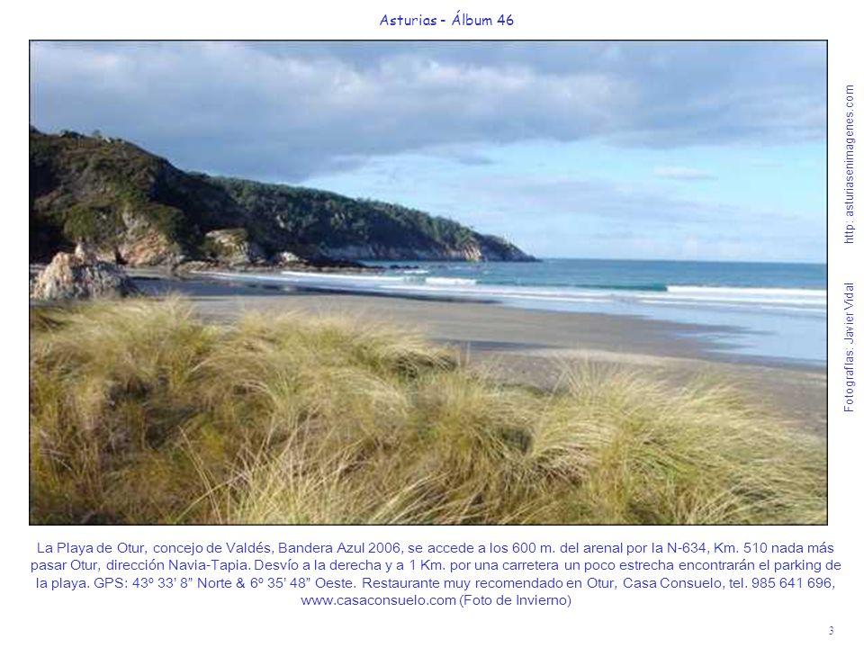 3 Asturias - Álbum 46 Fotografías: Javier Vidal http: asturiasenimagenes.com La Playa de Otur, concejo de Valdés, Bandera Azul 2006, se accede a los 6