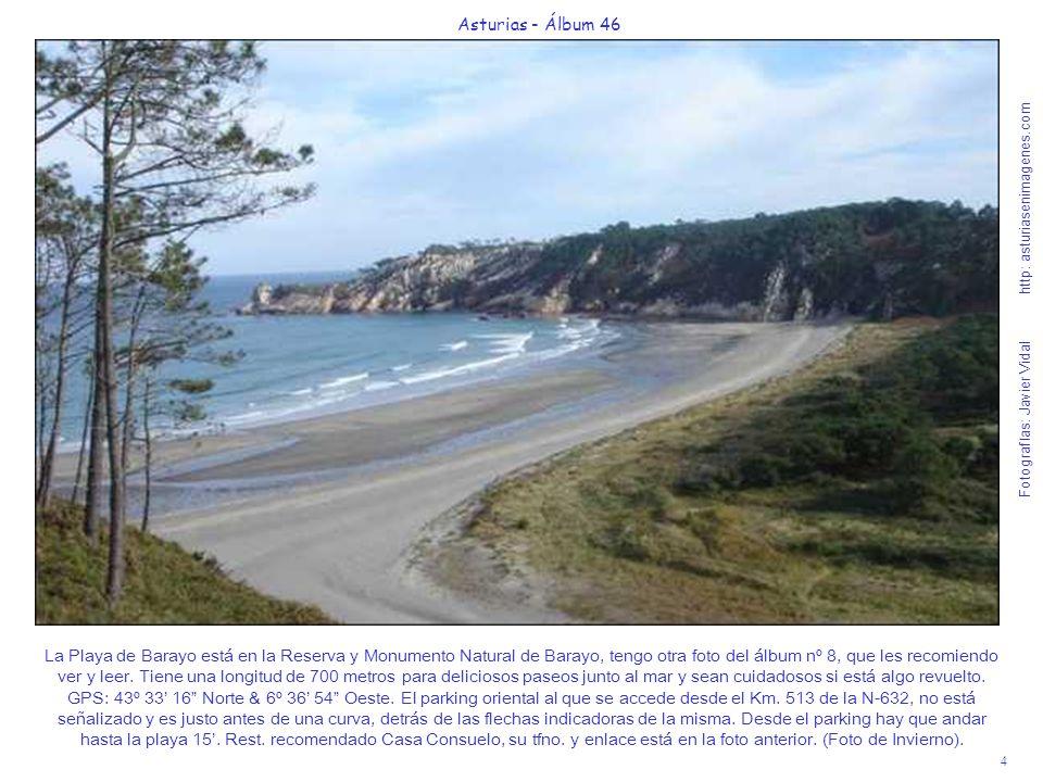 4 Asturias - Álbum 46 Fotografías: Javier Vidal http: asturiasenimagenes.com La Playa de Barayo está en la Reserva y Monumento Natural de Barayo, teng