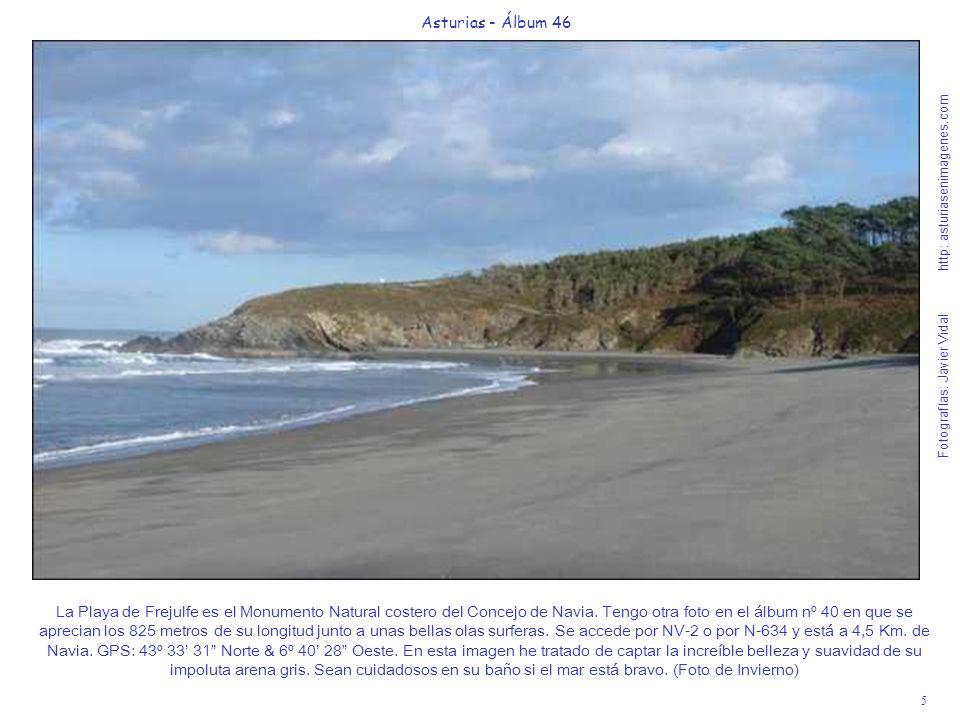 6 Asturias - Álbum 46 Fotografías: Javier Vidal http: asturiasenimagenes.com La Playa de Navia es donde desemboca un río que tiene el nombre de una Diosa de las Aguas, el río Navia y que tiene cerca de él un Parque Histórico que deben conocer viendo mi álbum nº 40.