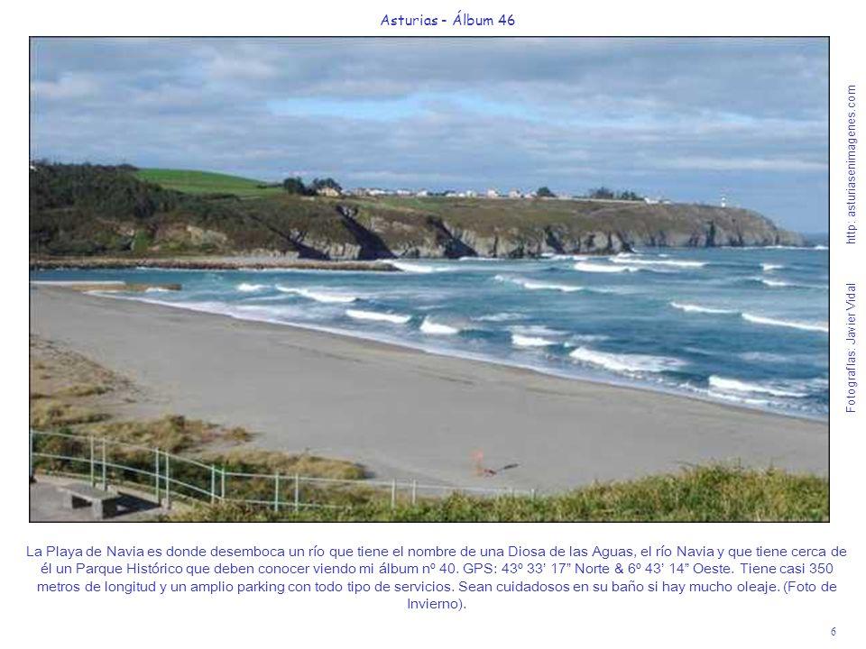 6 Asturias - Álbum 46 Fotografías: Javier Vidal http: asturiasenimagenes.com La Playa de Navia es donde desemboca un río que tiene el nombre de una Di