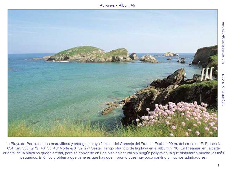 8 Asturias - Álbum 46 Fotografías: Javier Vidal http: asturiasenimagenes.com La Playa de Porcía es una maravillosa y protegida playa familiar del Conc